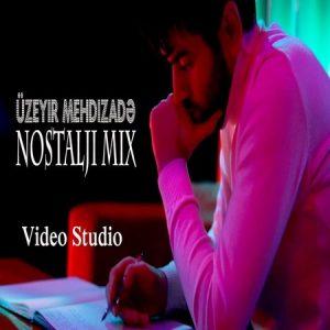 zeyir Mehdizade Nostalji Mix 300x300 - دانلود آهنگ جدید اوزیر مهدی زاده به نام نوستالژی میکس