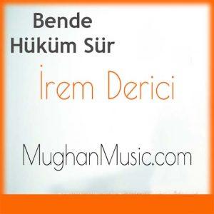 rem Derici Bende Hüküm Sür 300x300 - دانلود آهنگ ترکی ایرم دریجی به نام بنده حوکوم سور