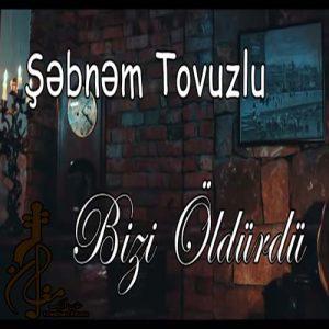 bnəm Tovuzlu Bizi Öldürdü 300x300 - دانلود اهنگ ترکی شبنم تووزلو به نام بیزی اولدوردو