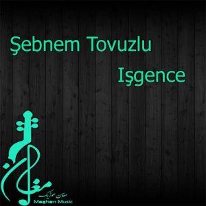 ebnem Tovuzlu Işgence 300x300 - دانلود اهنگ ترکی شبنم تووزلو به نام ایشگنجه