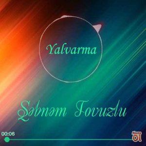 دانلود آهنگ جدید شبنم تووزلو به نام یالوارما