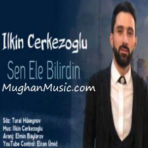 آهنگ ترکی ایلکین چرکز اوغلو به نام سن اله بیلیردین 300x300 - دانلود آهنگ ترکی ایلکین چرکز اوغلو به نام سن اله بیلیردین