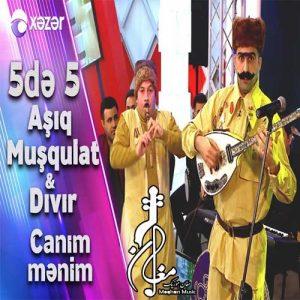 Aşıq Muşqulat Dıvır Canım Mənim 300x300 - دانلود آهنگ ترکی عاشق مشقلات و دیبیر به نام جانیم منیم