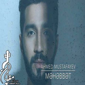 Ahmed Mustafayev – Mehebbet 300x300 - دانلود اهنگ ترکی احمد مصطفایو به نام محبت