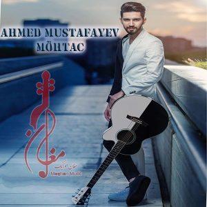 آهنگ جدید احمد مصطفایو به نام محتاج