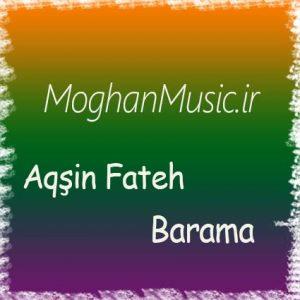 Aqşin Fateh Called Barama 300x300 - دانلود آهنگ جدید آقشین فاتح به نام باراما