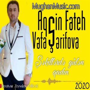 Aqsin Fateh Vefa Serifova Şekillerde Gulen Qadin 300x300 - دانلود آهنگ ترکی آقشین فاتح و وفا شریفوا به نام شکیلرده گولن قادین