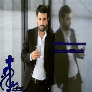 Asif Meherremov – Her Kes Bilecek 300x300 - دانلود اهنگ ترکی آصیف محرمو به نام هر کس بیلجک
