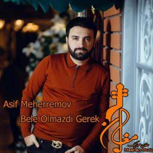 Asif Meherremov Bele Olmazdi Gerek 300x300 - دانلود اهنگ ترکی آسیف محرمو به نام بله اولمازدی گرک