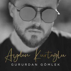 Aydin Kurtoglu Gururdan Gomlek 300x300 - دانلود آهنگ جدید آیدین کورت اوغلو به نام غروردان گوملک