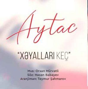 Aytac Tovuzlu Xəyalları keç 296x300 - دانلود آهنگ جدید آیتاج تووزلو به نام خیاللاری کچ