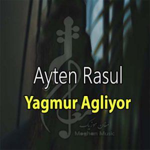 Ayten Rasul Yagmur Agliyor 300x300 - دانلود آهنگ ترکی آیتن رسول به نام یاغمور آغلیور