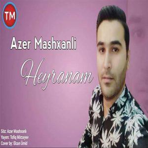 Azer Mashxanli Heyranam 300x300 - دانلود آهنگ جدید آذر ماشخانلی به نام حیرانام