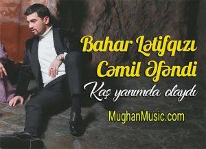 Bahar Letifqizi Kas Yanimda Olaydin 300x217 - دانلود آهنگ ترکي بهار لطیف قیزی به نام کاش یانیمدا اولایدی