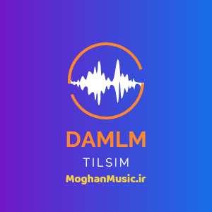 Damla Tilsim - دانلود آهنگ جدید داملا به نام طلسم