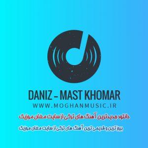 Daniz Called Mast Khomar 300x300 - دانلود آهنگ جدید ترکی دنیز به نام مست و خومار