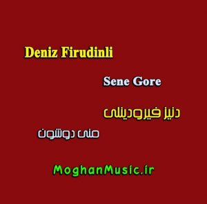 Deniz Firudinli Meni Dusun 300x295 - دانلود آهنگ ترکی دنیز فیرودینلی به نام منی دوشون