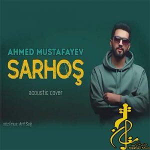 Ehmed Mustafayev – Sarhos 300x300 - دانلود اهنگ ترکی احمد مصطفایو به نام سرهوش