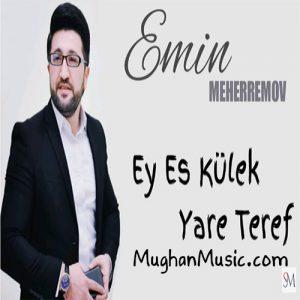 Emin Meherremov Es Ey Kulek 300x300 - دانلود آهنگ ترکی امین محرمو به نام اس ای کولک یاره طرف