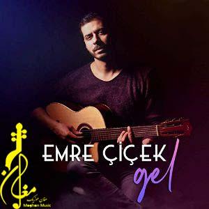 Emre Çiçek Gel - دانلود آهنگ ترکی امره چیچک به نام گل