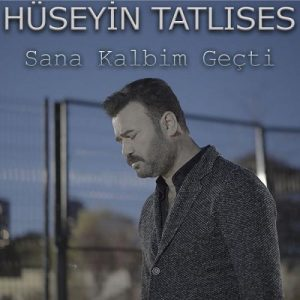 دانلود آهنگ جدید حسین تاتلیسس به نام سانا کالبیم گئچتی
