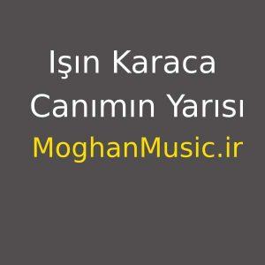 Isin Karaca Canimin Yarisi1 300x300 - دانلود آهنگ جدید ایشین کاراجا به نام جانیمین یاریسی