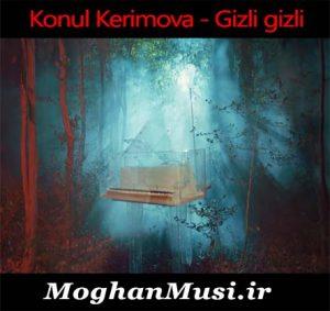 Konul Kerimova Gizli gizli 300x283 - دانلود آهنگ ترکی کونول کریموا به نام گیزلی گیزلی
