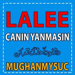 Lalee Canin Yanmasin 300x300 - دانلود آهنگ ترکی لاله به نام جانین یانماسین
