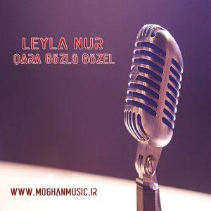 Leyla Nur Qara Gözlü Gözel 300x300 - دانلود آهنگ جدید لیلا نور به نام قارا گوزلو گوزل