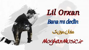Lil Orxan Bana mı dedin 300x169 - دانلود آهنگ ترکی لیل اورخان به نام بانا می ددین