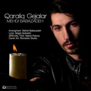 Mehdi Babazadeh Qaraliq Gejalar 300x300 - دانلود آهنگ جدید مهدی بابازاده به نام قرانیق گجرلر