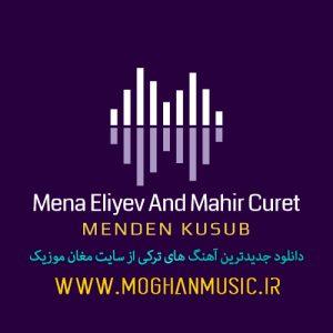 Mena Eliyev And Mahir Curet Called Menden Kusub 300x300 - دانلود آهنگ جدید منا علیوا و ماهیر به نام مندن کوسوب