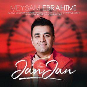 Meysam Ebrahimi Jan Jan 300x300 - دانلود آهنگ جدید میثم ابراهیمی به نام جان جان