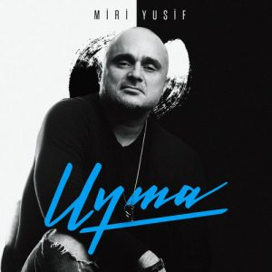 Miri Yusif Uma 300x300 - دانلود آهنگ جدید میری یوسف به نام اویما