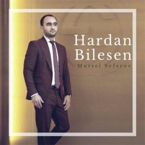 Mursel Seferov Hardan Bilesen 1 300x300 - دانلود آهنگ ترکی مرسل صفر اف به نام هاردان بیلسن