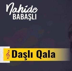 Nahide Babaşlı Daşlı Qala 300x298 - دانلود آهنگ جدید ناهیده باباشلی به نام داشلی قالا