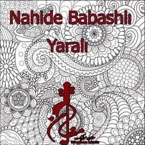 Nahide Babashlı – Yaralı 300x300 - دانلود اهنگ ترکی ناهیده باباشلی به نام یارالی