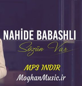Nahide Babashlı Sözün Var 288x300 - دانلود آهنگ ترکی ناهید باباشلی به نام سوزون وار