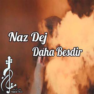 Naz Dej Daha Besdir 300x300 - دانلود آهنگ ترکی ناز دژ به نام داها بسدیر