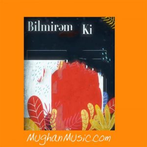 Nigar Muharrem Bilmirem ki 300x300 - دانلود آهنگ ترکی نگار محرم به نام بیلمیرم کی