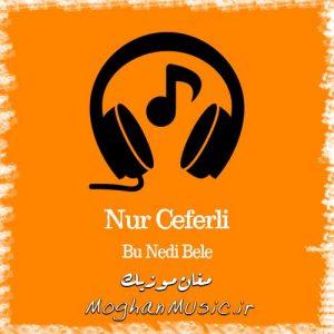 Nur Ceferli Bu Nedi Bele 300x300 - دانلود آهنگ ترکی نور جعفرلی به نام بو ندی بله
