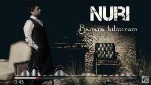 Nuri Serinlendirici BACARA BILMIREM 300x169 - دانلود آهنگ جدید نوری سرینلندیریجی به نام باجارا بیلمیرم