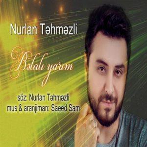 Nurlan Tehmezli Belali Yarim 300x300 - دانلود آهنگ جدید نورلان تهمزلی به نام بلالی یاریم