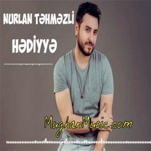 Nurlan Tehmezli Hediyye 300x300 - دانلود آهنگ ترکی نورلان تهمزلی به نام هدیه