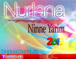 Nurlana Ninne Yarim 300x230 - دانلود آهنگ ترکی نورلانا به نام نینه یار نینه یار