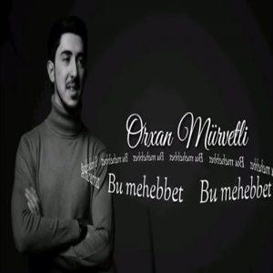 Orxan Murvetli Bu Mehebbet 300x300 - دانلود آهنگ جدید اورخان موروتلی به نام بو محبت