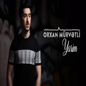 Orxan Murvetli Yarim 300x300 - دانلود آهنگ جدید اورخان موروتلی به نام یاریم
