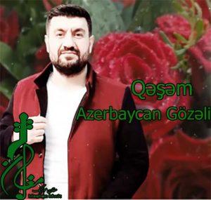 Qəşəm – Azerbaycan Gözəli 300x285 - دانلود اهنگ ترکی قشم به نام آذربایجان گوزلی