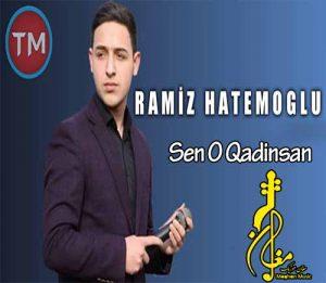 Ramiz Hatemoglu Sen O Qadinsan 300x261 - دانلود آهنگ ترکی رامیز حاتم اوغلو به نام سن او کادین سان