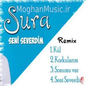 Remix Sura Iskenderli Seni Severdim - دانلود ریمیکس ترکی سورا اسکندرلی به نام سنی سوردیم